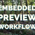 One of the new performance enhancements is an Embedded Preview workflow. Here's how it works!